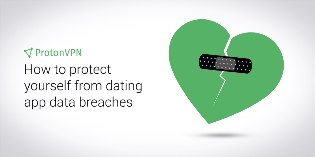protonvpn dating apps data breach privacy