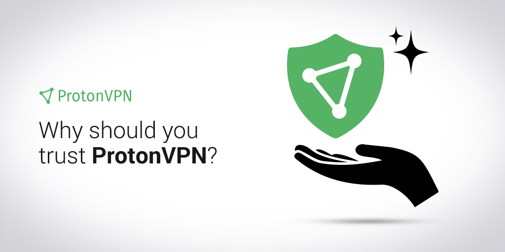 is protonvpn trustworthy?