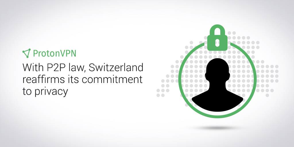 Individuals can download their favorite movies and music in Switzerland.