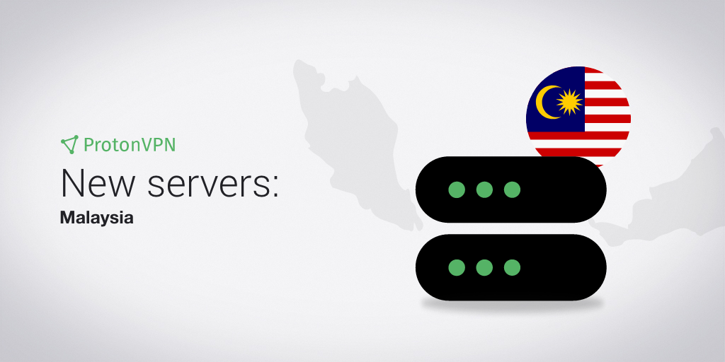 ProtonVPN has eight VPN servers in Malaysia.